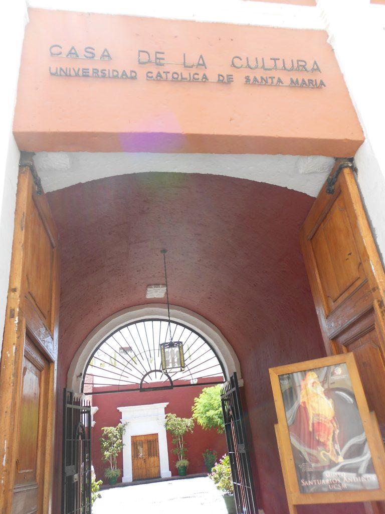 Entrada Casa De la Cultura UCSM